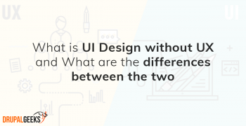 What is UI design without UX and what are the differences between the two