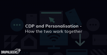 CDP and Personalisation - How the two work together?